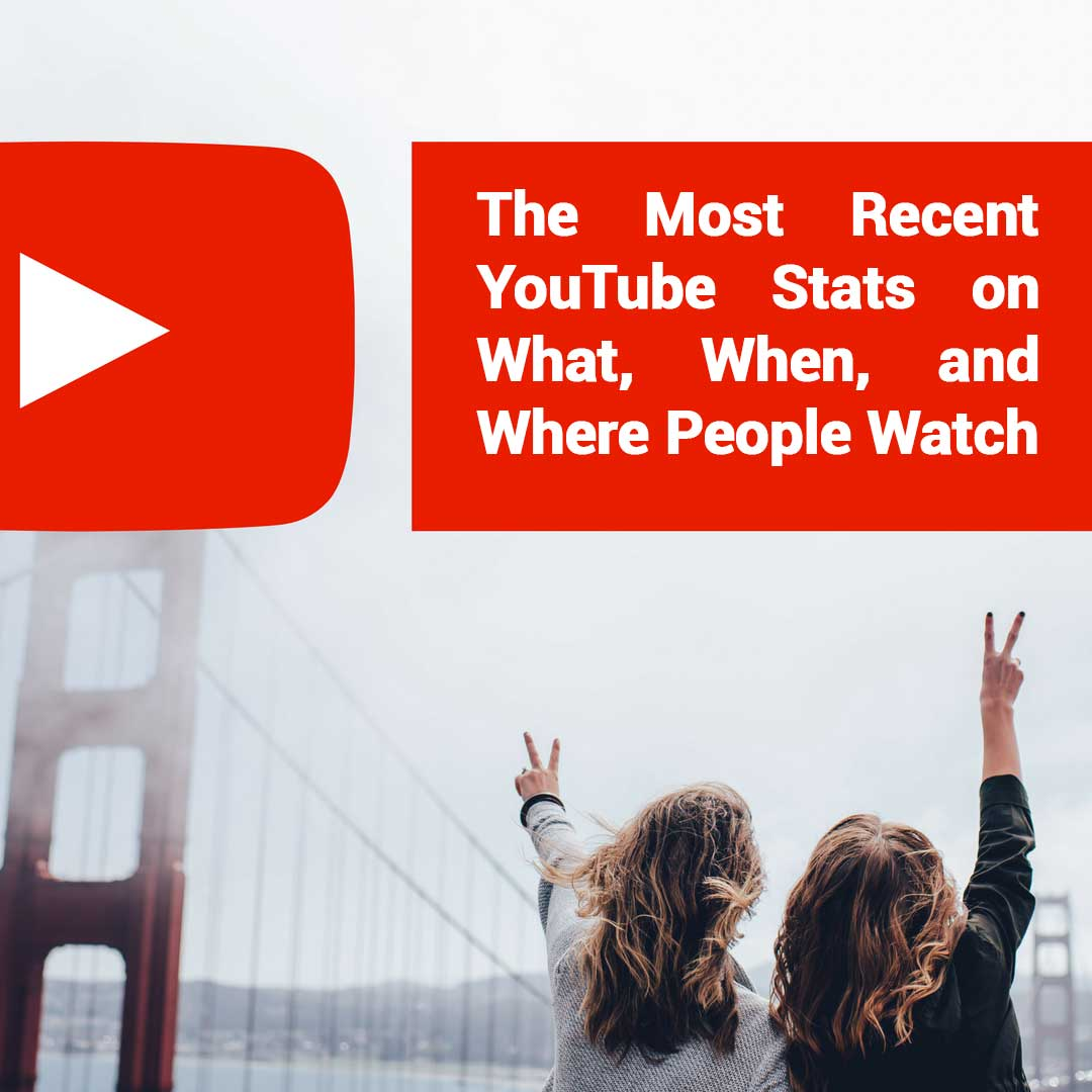 The Most Recent YouTube Stats on What, When, and Where People Watch